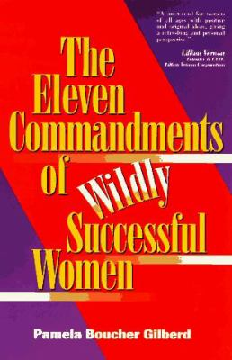 The Eleven Commandments of Wildly Successful Women