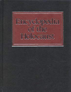 The Encyclopedia of the Holocaust, Vols. 1 and 2