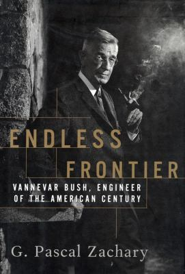 The Endless Frontier: Vannevar Bush, Engineer of the American Century