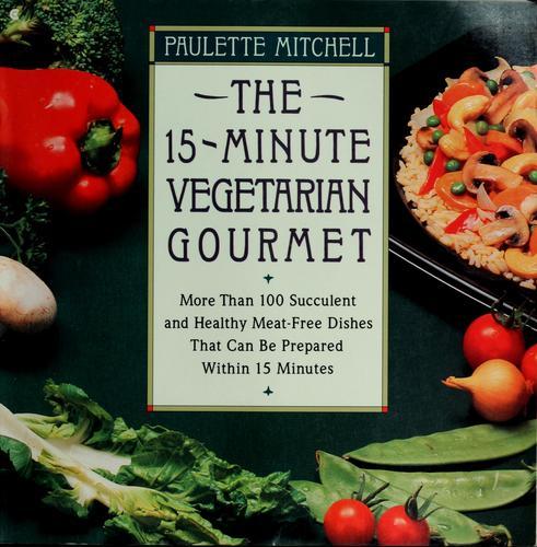 The Fifteen Minute Vegetarian Gourmet