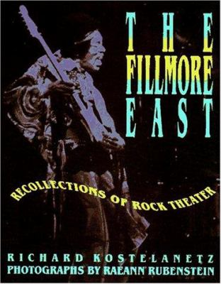 The Fillmore East: Recollections of Rock Theater