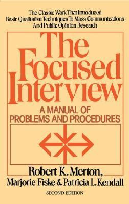 The Focused Interview: A Manual of Problems and Procedures