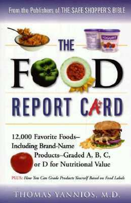 The Food Report Card: 12,000 Favorite Foods--Including Brand-Name Products--Graded A, B, C, or D for Nutritional Value