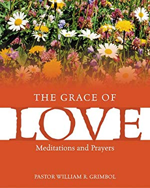 The Grace of Love: Meditations and Prayers