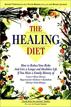 The Healing Diet: How to Reduce Your Risk and Live a Longer and Healthier Life If You Have A... 9780028604428