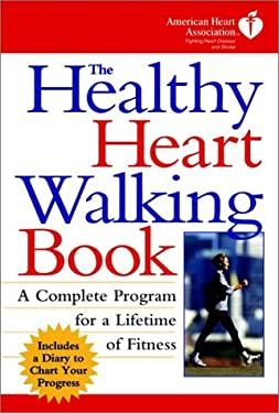 The Healthy Heart Walking Book: American Heart Association Walking Program 9780028604473