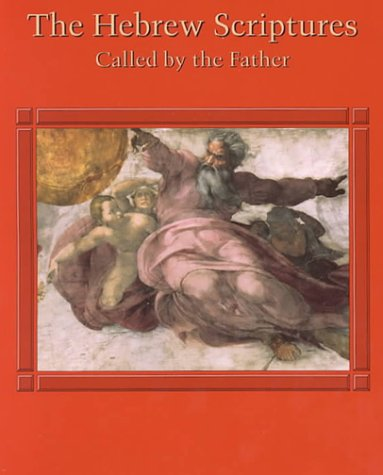 The Hebrew Scriptures: Called by the Father