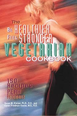 Be Healthier Feel Stronger Vegetarian Cookbook