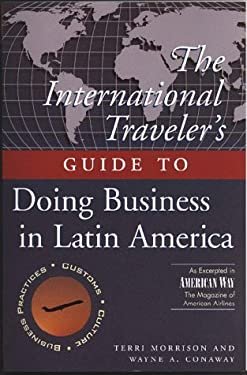 The International Traveler's Guide to Doing Business in Latin America