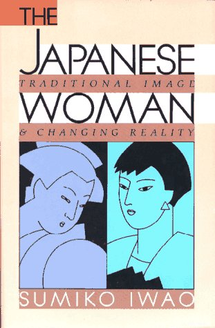The Japanese Woman: Traditional Image and Changing Reality
