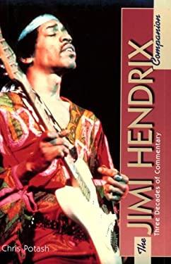 The Jimi Hendrix Companion: Three Decades of Commentary