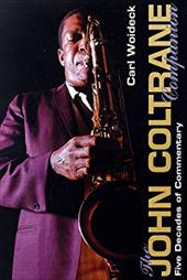 The John Coltrane Companion: Four Decades of Commentary