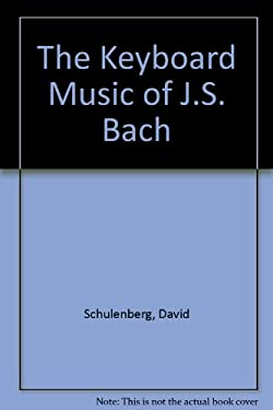 The Keyboard Music of J. S. Bach 9780028732756