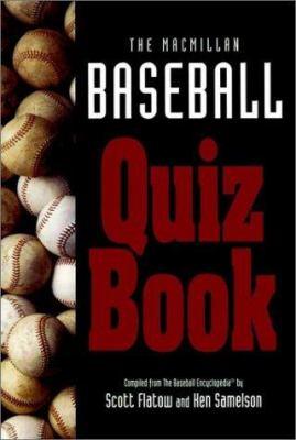 The MacMillan Baseball Quiz Book: Compiled from the Baseball Encyclopedia by