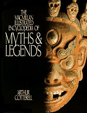 The MacMillan Illustrated Encyclopedia of Myths & Legends
