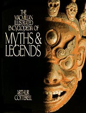 The MacMillan Illustrated Encyclopedia of Myths & Legends