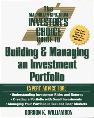 The MacMillan Spectrum Investor's Choice Guide to Building and Managing an Investment Portfolio