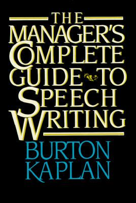 The Manager's Complete Guide to Speech Writing