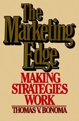 The Marketing Edge: Making Strategies Work