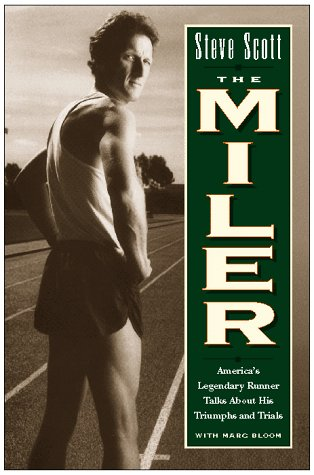 The Miler: America's Legendary Runner Talks about His Triumphs and Trials