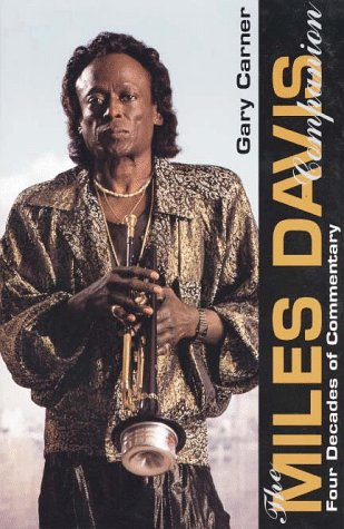 The Miles Davis Companion: Four Decades of Commentary