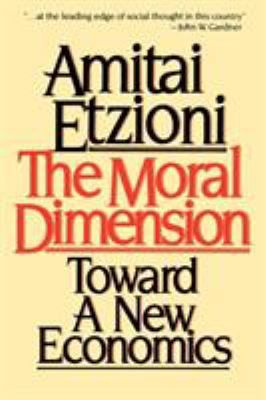 The Moral Dimension: Toward a New Economics 9780029099018