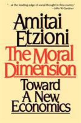 The Moral Dimension: Toward a New Economics