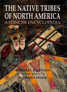 The Native Tribes of North America: A Concise Encyclopedia