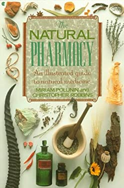 The Natural Pharmacy: An Illustrated Guide to Natural Medicine