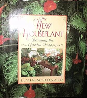 The New Houseplant: Bringing the Garden Indoors 9780025831261