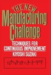 The New Manufacturing Challenge: Techniques for Continuous Improvement