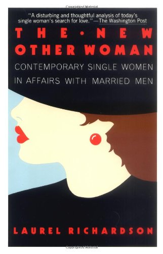The New Other Woman: Contemporary Single Women in Affairs with Married Men
