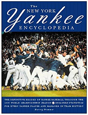 The New York Yankee Encyclopedia: The Complete Record of Yankee Baseball