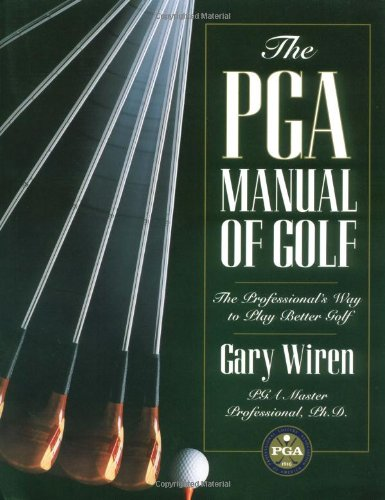 The PGA Manual of Golf: Professional's Way to Play Better Golf