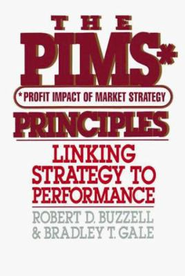 The PIMS Principles: Linking Strategy to Performance 9780029044308