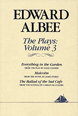 The Plays: Everything in the Garden, Malcolm, the Ballad of the Sad Cafe