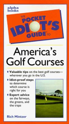 The Pocket Idiot's Guide to America's Golf Courses