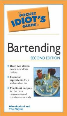 The Pocket Idiot's Guide to Bartending, 2e: 6