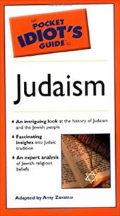 The Pocket Idiot's Guide to Judaism
