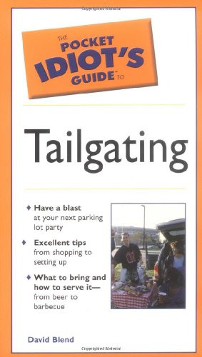 The Pocket Idiot's Guide to Tailgating