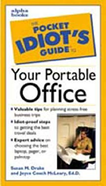 The Pocket Idiot's Guide to the Portable Office
