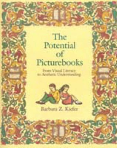 The Potential of Picture Books: From Visual Literacy to Aesthetic Understanding 9780023635359