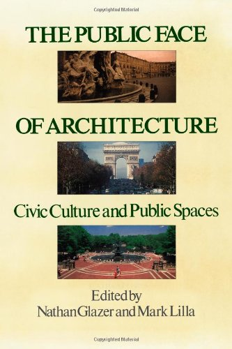 The Public Face of Architecture: Civic Culture and Public Spaces