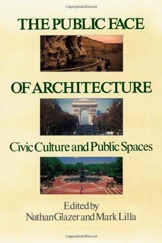 The Public Face of Architecture: Civic Culture and Public Spaces