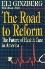 The Road to Reform: The Future of Health Care in America