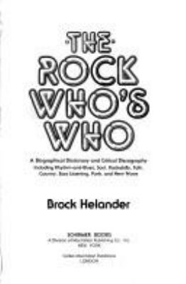 The Rock Who's Who: A Biographical Dictionary and Critical Discography Including Rhythm-And-Blues, Soul, Rockabilly, Folk, Country, Easy L