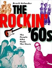The Rockin' '60s: The People Who Made the Music -  Helander, Brock
