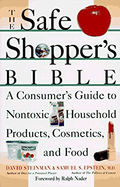 The Safe Shopper's Bible: A Consumer's Guide to Nontoxic Household Products 9780020820857
