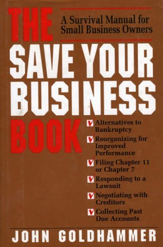 The Save Your Business Book: A Survival Manual for Small Business Owners: A Survival Manual for Small Business Owners