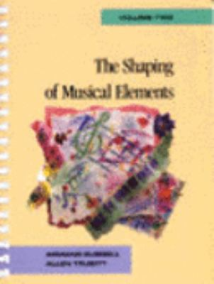 The Shaping of Musical Elements, Volume II